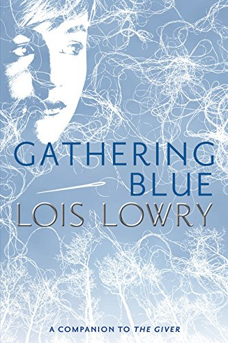 Gathering Blue (Giver Quartet): Lois Lowry
