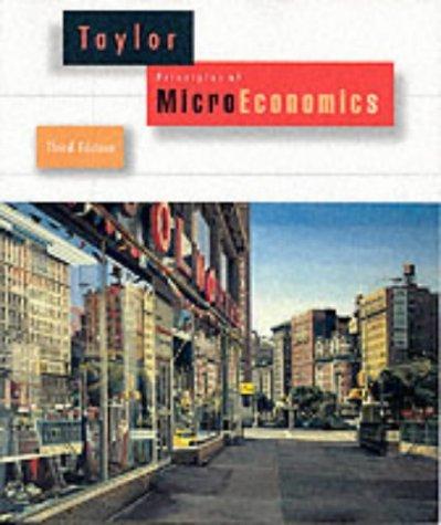 Principles of Microeconomics: John B. Taylor