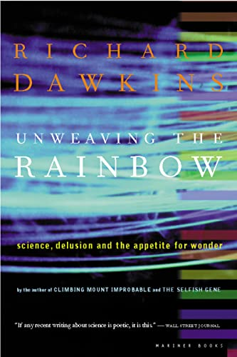 9780618056736: Unweaving the Rainbow: Science, Delusion, and the Appetite for Wonder