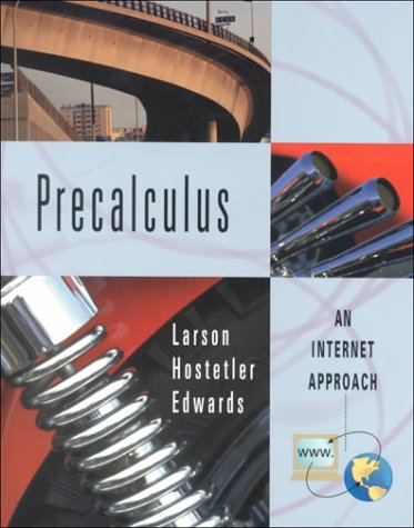 Precalculus: An Internet Approach (0618059504) by Ron Larson; Robert P. Hostetler; Bruce H. Edwards