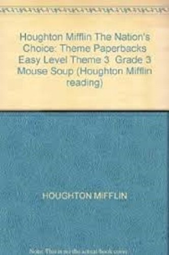 9780618062225: Houghton Mifflin the Nation's Choice: Theme Paperbacks Easy Level Theme 3 Grade 3 Mouse Soup