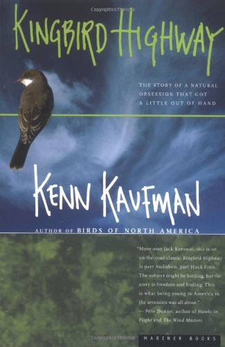 9780618062355: Kingbird Highway: The Story of a Natural Obsession That Got a Little Out of Hand