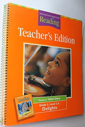 Grade 2 Delights Theme 6: Talent Show [Teacher's Edition] (Houghton Mifflin Reading)