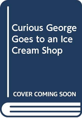 9780618065752: Curious George Goes to an Ice Cream Shop