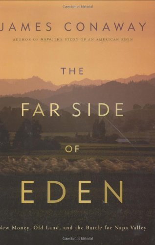 9780618067398: The Far Side of Eden: New Money, Old Land, and the Battle for Napa Valley