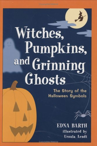9780618067800: Witches, Pumpkins, and Grinning Ghosts: The Story of the Halloween Symbols