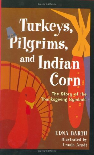 9780618067831: Turkeys, Pilgrims, and Indian Corn: The Story of the Thanksgiving Symbols