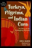 9780618067855: Turkeys, Pilgrims, and Indian Corn: The Story of the Thanksgiving Symbols