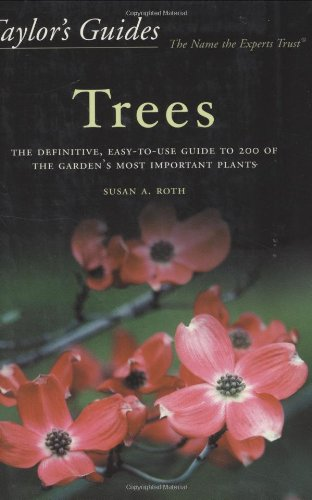 9780618068890: Taylor's Guide to Trees: The Definitive, Easy-To-Use Guide to 200 of the Garden's Most Important Plants (Taylor's Gardening Guides)