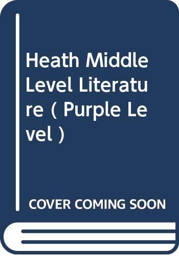 9780618069699: Heath Middle Level Literature ( Purple Level )
