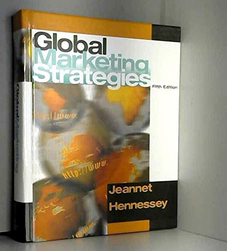 Global Marketing Strategies: Jeannet, Jean-Pierre, Hennessey,