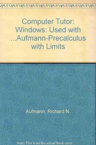 Precalculus With Limits: Computer Tutor For Windows (9780618073405) by Aufmann, Richard N.