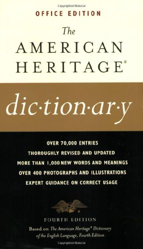 The American Heritage Dictionaries, 4th Edition, OFFICE Edition 9780618077069 American Heritage Dictionaries are acclaimed for their elegant, richly illustrated design, for their clear and precise definitions, for