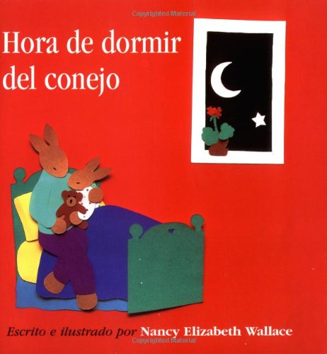 Rabbit's Bedtime Spanish/English Edition : Hora De: Nancy Elizabeth Wallace,