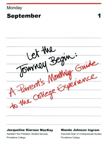 9780618077137: Let the Journey Begin: A Parent's Monthly Guide to the College Experience