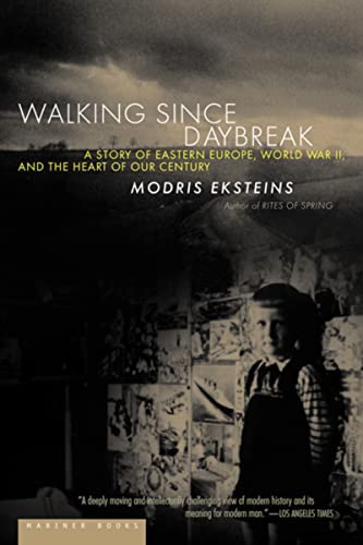 9780618082315: Walking Since Daybreak: A Story of Eastern Europe, World War II, and the Heart of Our Century