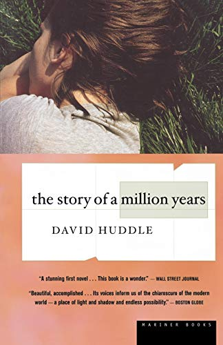 The Story of a Million Years: David Huddle