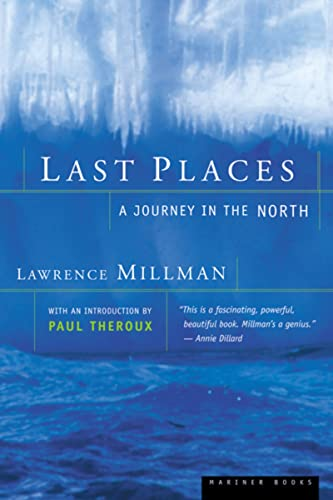 9780618082483: Last Places: A Journey in the North