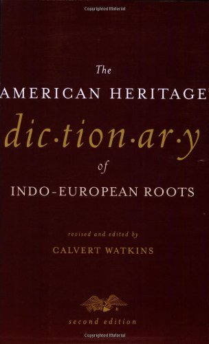 9780618082506: The American Heritage Dictionary of Indo-European Roots