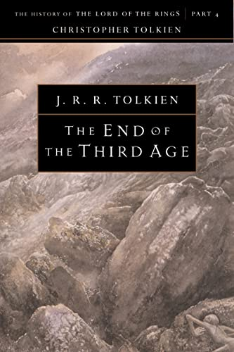 The End of the Third Age: The History of the Lord of the Rings, Part Four.