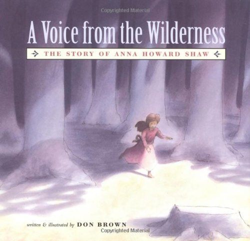 9780618083626: A Voice From the Wilderness: The Story of Anna Howard Shaw