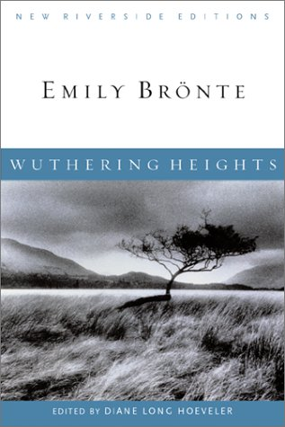 Wuthering Heights (New Riverside Editions) (061808486X) by Emily Brontë; Diane Long Hoeveler; Alan Richardson