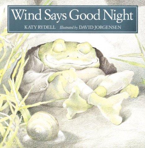 Wind Says Good Night: Katy Rydell