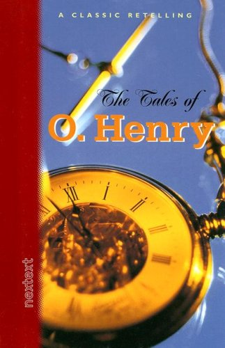 McDougal Littell Nextext: Tales Of O. Henry Grades 6-12 (Classic Retelling): MCDOUGAL LITTEL