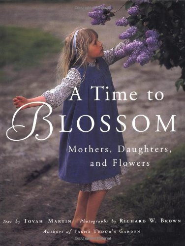 A Time To Blossom Mothers, Daughters, and Flowers