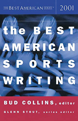 The Best American Sports Writing 2001: Collins, Bud