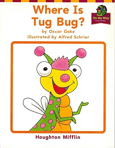 9780618088966: Houghton Mifflin Reading: The Nation's Choice: On My Way Practice Readers Theme 2 Grade 1 Where is Tug Bug?