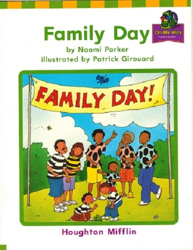 Houghton Mifflin the Nation's Choice : On My Way Practice Readers Theme 4 Grade 1 Family Day: ...