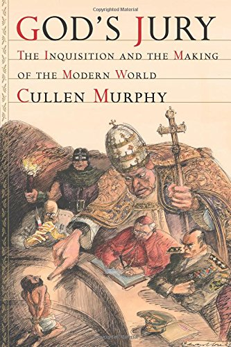 God's Jury -- The Inquisition and the Making of the Modern World: Murphy, Cullen