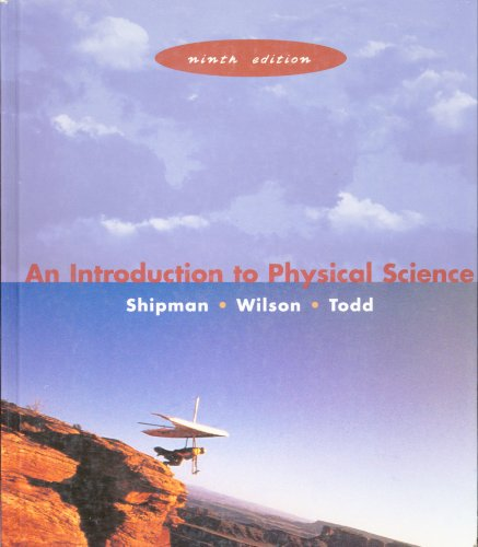 Introduction to Physical Science, Ninth Edition and Pauk: Shipman, James T