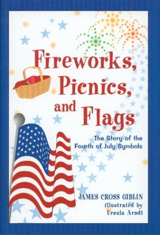 9780618096527: Fireworks, Picnics, and Flags: The Story of the Fourth of July Symbols