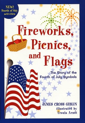 9780618096541: Fireworks, Picnics, and Flags: The Story of the Fourth of July Symbols