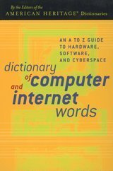 Dictionary of Computer and Internet Words: An: American Heritage Publishing