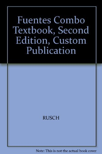 Fuentes Combo Textbook, Second Edition, Custom Publication: RUSCH