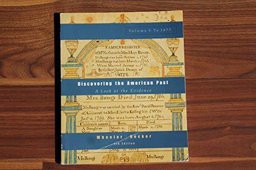 discovering the american past Discovering the american past: a look at the evidence, volume i: to 1877: edition 7 - ebook written by william bruce wheeler, susan becker, lorri glover read this book using google play.