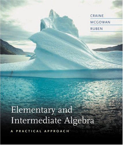 Elementary And Intermediate Algebra: A Practical Approach: Timothy Craine, Jeffrey