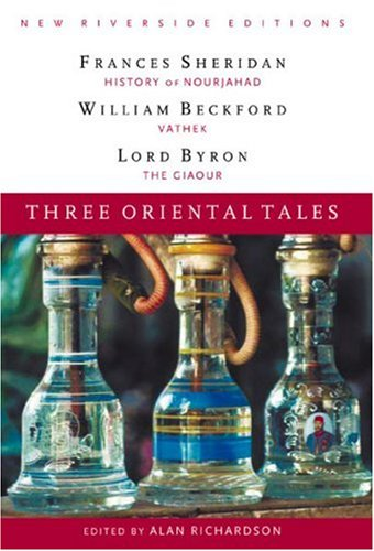 9780618107315: Three Oriental Tales: The History of Nourjahad, Vathek, and The Giaour (New Riverside Editions)
