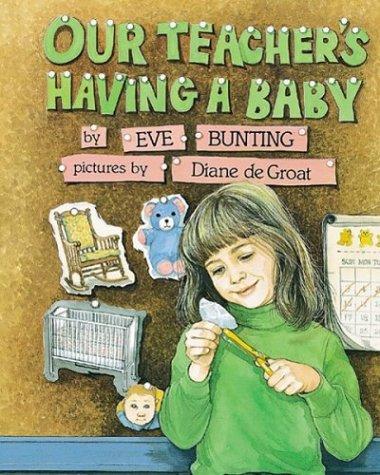 9780618111381: Our Teacher's Having a Baby