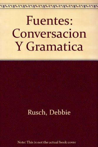 9780618114856: Fuentes: Conversacion Y Gramatica