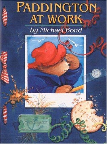 Paddington at Work (Paddington Bear): Bond, Michael