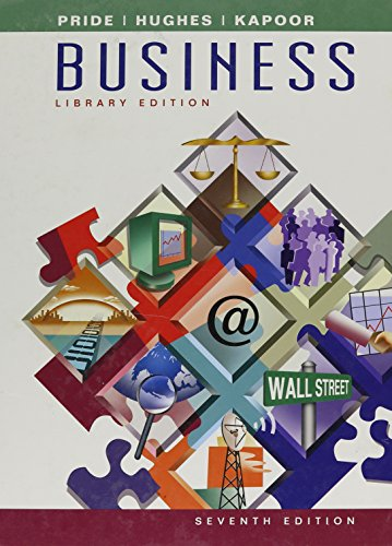 Business, 7th, Library Edition: Pride, William; Kapoor, Jack R.; Hughes, Robert James