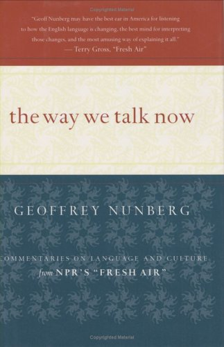 9780618116027: The Way We Talk Now