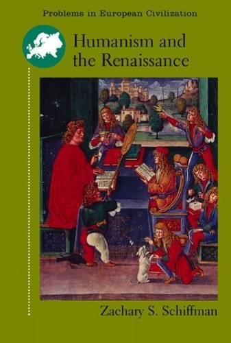Humanism and the Renaissance (Problems in European: Schiffman, Zachary S.
