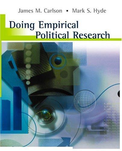 Doing Empirical Political Research: James M. Carlson,