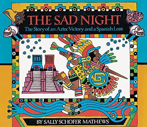 9780618117451: The Sad Night: The Story of an Aztec Victory and a Spanish Loss