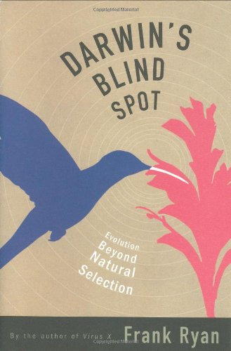 9780618118120: Darwin's Blind Spot: Evolution Beyond Natural Selection